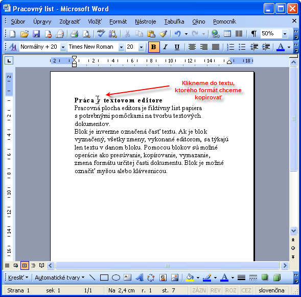 Klikneme do textu, ktorého formát chceme kopírovať